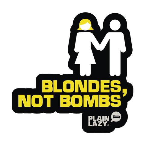 Plain Lazy Blondes Not Bombs Sticker