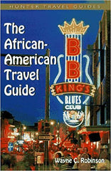 The African American Travel Guide by Wayne C. Robinson