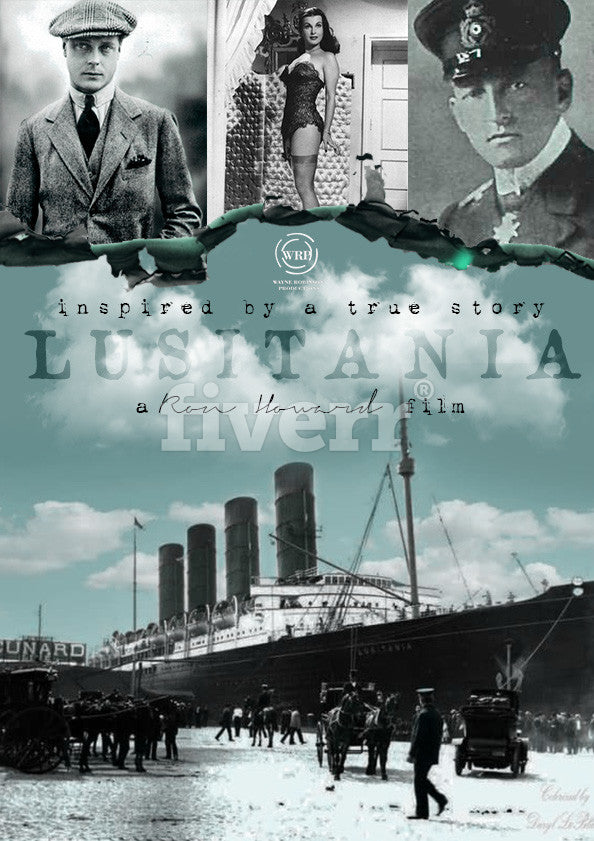 LUSITANIA, a Ron Howard Film