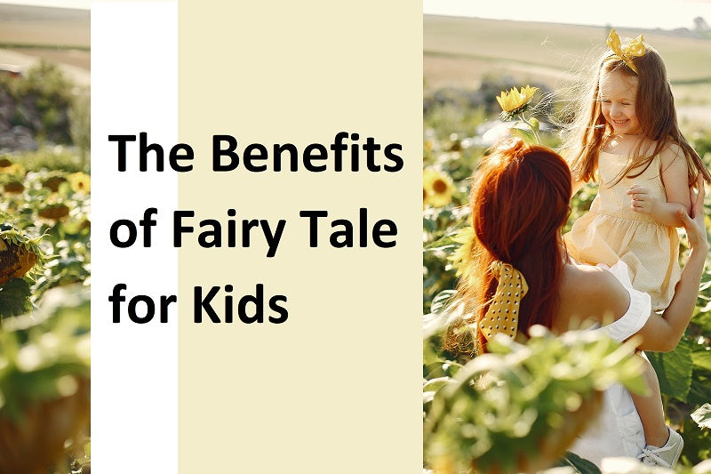The Benefits of Fairy Tale for Kids