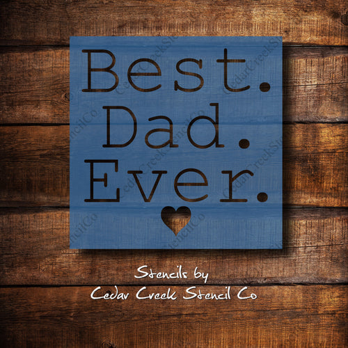 Best Dad Ever - Reusable Fathers Day Craft Stencil