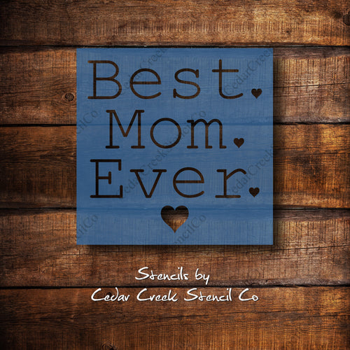 Best Mom Ever - Reusable Mothers Day Craft Stencil