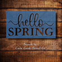 Load image into Gallery viewer, Hello Spring Stencil, reusable stencil, spring stencil, easter stencil, sign making stencil, paint stencil, 7mil mylar