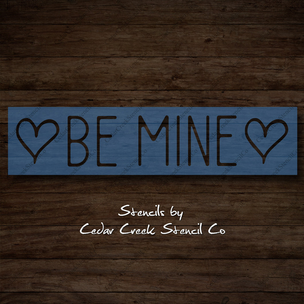 Be Mine Valentine Stencil, Wedding stencil, Valentines Day Stencil, reusable stencil, washable stencil, craft stencil for sign making - Cedar Creek Stencil Co.