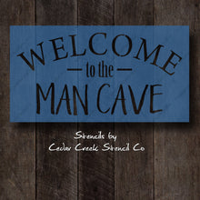 Load image into Gallery viewer, Welcome to the Man Cave reusable Stencil, Man Cave Stencil, Men's garage Stencil, Father's Day DIY gift, Craft stencil for sign making - Cedar Creek Stencil Co.