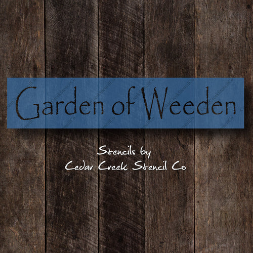 Garden of Weeden Stencil, Reusable Garden Stencil, Sign making stencil, Funny Stencil, Spring Stencil, DIY Garden Decor Stencil - Cedar Creek Stencil Co.