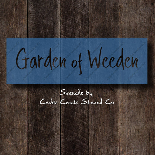 Garden of Weeden Stencil, Reusable Garden Stencil, Sign making stencil, Funny garden Stencil, Spring Stencil, DIY Garden Decor Stencil - Cedar Creek Stencil Co.