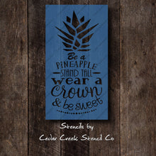 Load image into Gallery viewer, Be a pineapple Stencil, Reusable Stencil, typography sencil, Craft stencil for painting, sign making stencil, pineapple decor stencil - Cedar Creek Stencil Co.