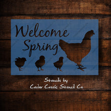 Load image into Gallery viewer, Welcome Spring Chicken stencil, Baby Chicks stencil, Farmhouse  Stencil, Spring Stencil, Spring Chickens Stencil, Hen and chicks stencil - Cedar Creek Stencil Co.
