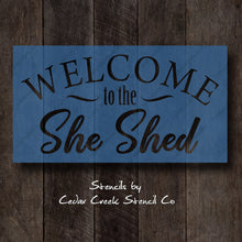 Load image into Gallery viewer, Welcome to the She Shed Stencil, Womens craft stencil, Craft Room Stencil, Reusable Mylar Stencil, Stencil for sign making, Craft stencil - Cedar Creek Stencil Co.