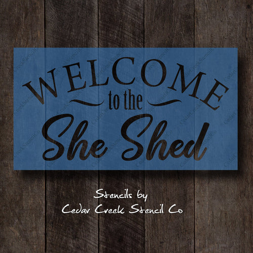 Welcome to the She Shed Stencil, Womens craft stencil, Craft Room Stencil, Reusable Mylar Stencil, Stencil for sign making, Craft stencil - Cedar Creek Stencil Co.