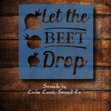 Load image into Gallery viewer, Funny kitchen stencil, Let the beet drop, reusable blue 7mil mylar stencil, craft stencil for signs, DIY kitchen decor, beet stencil - Cedar Creek Stencil Co.