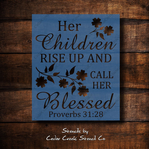 Mother's Day Stencil, Her Children Rise up and call her Blessed, reusable craft stencil for sign making, DIY Mothers day gift, proverbs 31 - Cedar Creek Stencil Co.
