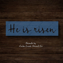 Load image into Gallery viewer, He is Risen stencil, Easter Stencil, reusable mylar stencil, Jesus Stencil, Christian Stencil, craft stencil, Christian word stencil - Cedar Creek Stencil Co.
