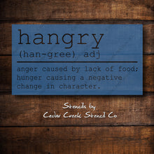 Load image into Gallery viewer, Hangry definition stencil, funny kitchen stencil, reusable craft stencil for sign making and other crafts, Hangry stencil, kitchen stencil - Cedar Creek Stencil Co.