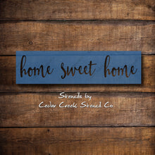 Load image into Gallery viewer, Home sweet home stencil, reusable mylar stencil, craft stencilf or sign making, diy home decor, farmhouse stencil, home stencil - Cedar Creek Stencil Co.