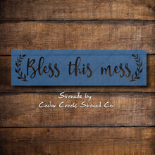 Load image into Gallery viewer, Bless this mess stencil, reusable stencil, craft stencil for sign making, farmhouse stencil, primitive stencil, diy farmhouse decor stencil - Cedar Creek Stencil Co.