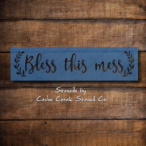 Bless this mess stencil, reusable stencil, craft stencil for sign making, farmhouse stencil, primitive stencil, diy farmhouse decor stencil - Cedar Creek Stencil Co.