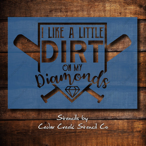 i like a little dirt on my diamonds baseball softball craft stencil