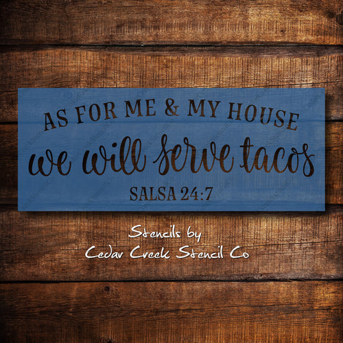 Taco stencil, me and my house we will serve tacos, Reusble craft stencil for sign making, funny kitchen stencil, 7mil mylar stencil - Cedar Creek Stencil Co.