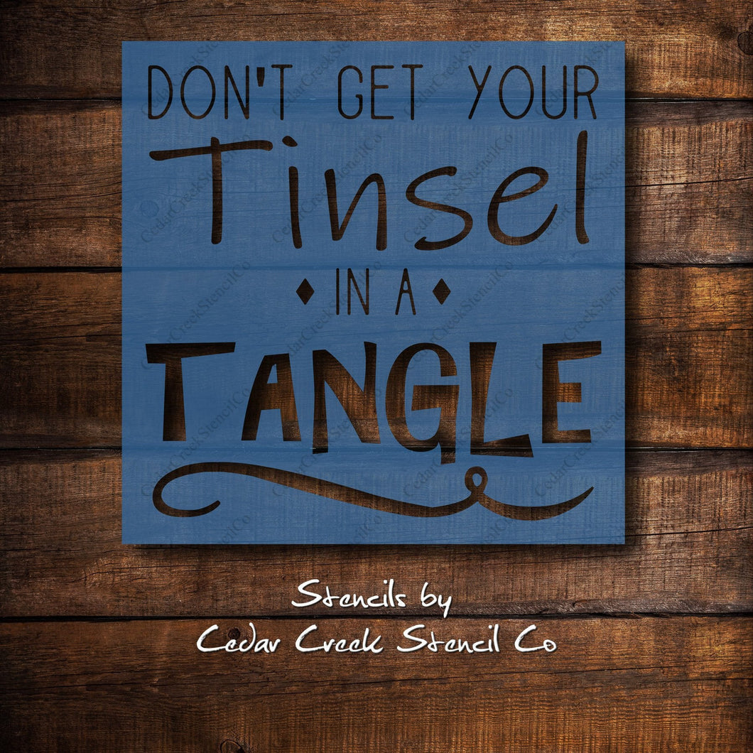 Funny Christmas Stencil, Don't get your tinsel in a tangle stencil, Reusable 7mil mylar stencil, Craft Stencil, DIY sign making stencil - Cedar Creek Stencil Co.