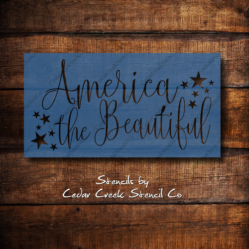 America The beautiful Stencil, patriotic stencil, 4th of July stencil, reusable 7mil blue mylar stencil, Independence Day Craft Stencil - Cedar Creek Stencil Co.