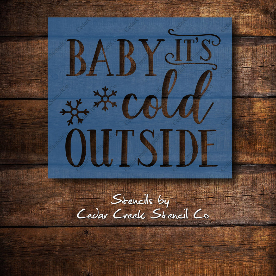 Baby It's Cold Outside Stencil, Reusable Christmas Winter Stencil, DIY Sign Making Stencil, Craft Stencil, Paint Stencil, Christmas Decor - Cedar Creek Stencil Co.