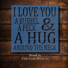 Load image into Gallery viewer, I love you a bushel and a peck  stencil, Love stencil, Mother's Day stencil, DIY craft stencil for sign making, reusable 7mil mylar stencil - Cedar Creek Stencil Co.