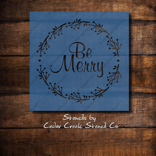 Be Merry Wreath Stencil, Reusable Craft stencil, Christmas Stencil DIY Sign Stencil, Washable Stencil, Paint Stencil, DIY Christmas Decor - Cedar Creek Stencil Co.