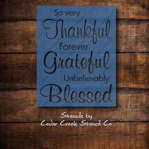 So Very Thankful Forever Grateful Unbelievably Blessed Stencil, Craft Stecil, Reusable Stencil, Sign making stencil, Home Decor Stencil - Cedar Creek Stencil Co.