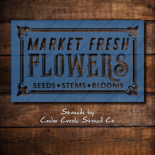 Market Fresh Flowers Stencil, Farmhouse Stencil, Old Sign Stencil, Reusable Stencil, Craft Stencil, vintage sign stencil, Paint Stencil - Cedar Creek Stencil Co.