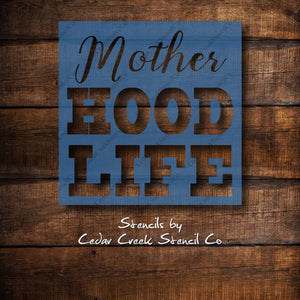 Mother Hood Life Reusable Stencil, Funny Stencil, Mom Stencil, Mothers day Stencil, Craft stencil, Paint stencil, diy sign making stencil - Cedar Creek Stencil Co.