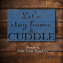 Load image into Gallery viewer, Let's Stay Home And Cuddle Stencil, Reusable Stencil, Sign Making Stencil, Pillow Stencil, Paint Stencil, Craft Stencil, Mylar Stencil - Cedar Creek Stencil Co.