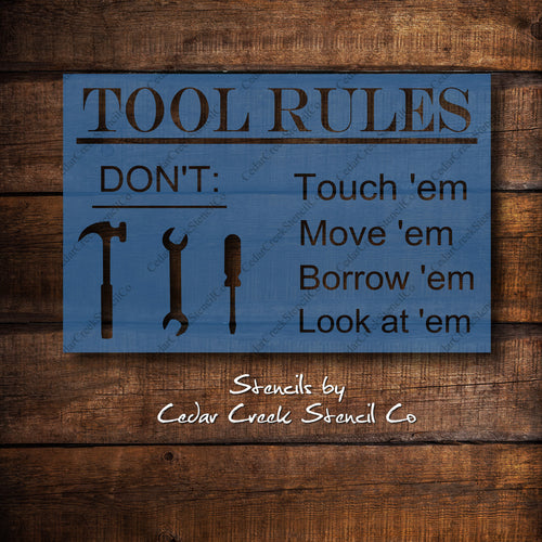 Tool Rules Stencil, Craft Stencil, Reusable 7mil mylar stencil, diy sign stencil, tool stencil, wall stencil, craft stencil, paint stencil - Cedar Creek Stencil Co.
