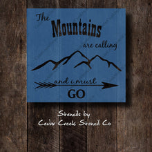 Load image into Gallery viewer, The mountains are calling and I must go stencil, reusable craft stencil, pillow stencil, wall stencil, sign stencil, paint stencil, diy - Cedar Creek Stencil Co.