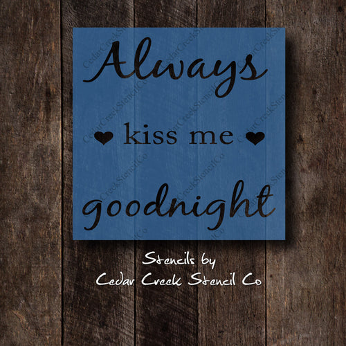 always kiss me goodnight reusable craft stencil