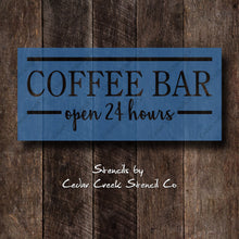 Load image into Gallery viewer, Coffee stencil, coffee bar 24 hours stencil, reusable craft stencil for sign making, kitchen stencil, coffee lovers stencil, diy home decor - Cedar Creek Stencil Co.