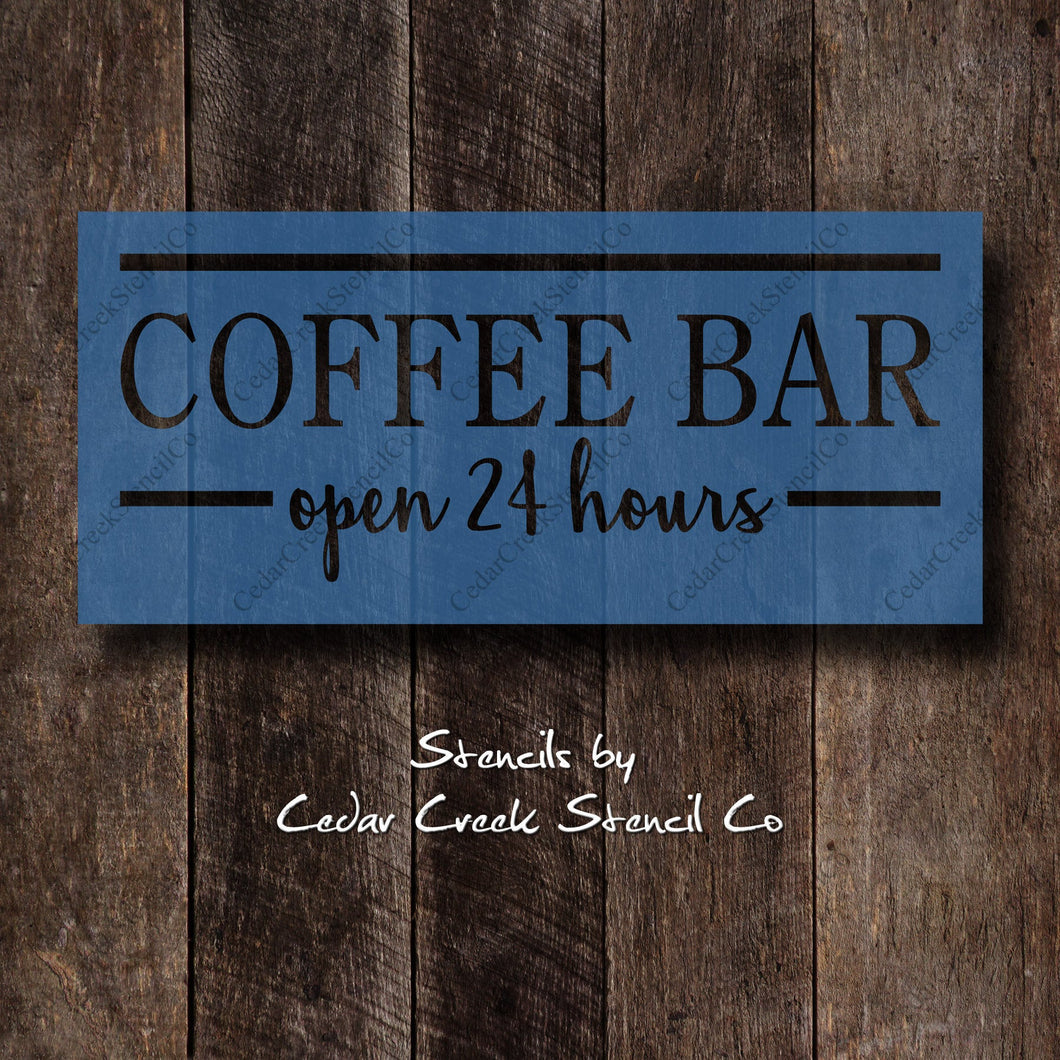 Coffee stencil, coffee bar 24 hours stencil, reusable craft stencil for sign making, kitchen stencil, coffee lovers stencil, diy home decor - Cedar Creek Stencil Co.