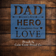Load image into Gallery viewer, Fathers Day Stencil, A Son's First Hero, A Daughters First Love, Fathers day Diy Project, Dad Stencil, Reusable Craft Stencil, Sign Stencil - Cedar Creek Stencil Co.