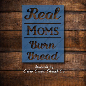 Real Moms Burn Bread reusable stencil, Funny Kitchen Stencil, Craft Stencil, Painting Stencil, DIY Sign Making Stencil, Dishcloth stencil - Cedar Creek Stencil Co.