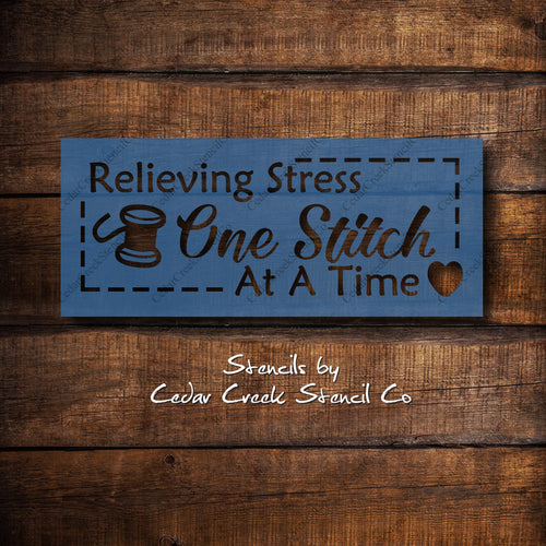 Relieving Stress One Stitch At A Time reusable Stencil, Sewing Stencil, Craft Room Stencil, Paint Stencil, Sign Stencil, Fabric Stencil - Cedar Creek Stencil Co.