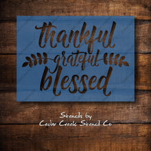 Load image into Gallery viewer, Thankful Grateful Blessed Reusable Stencil, Craft Stencil, Sign making stencil, Paint Stencil, Pillow Stencil, Chalk Stencil, Mylar Stencil - Cedar Creek Stencil Co.