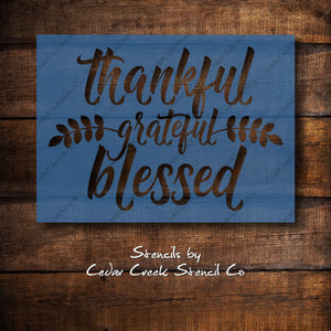 Thankful Grateful Blessed Reusable Stencil, Craft Stencil, Sign making stencil, Paint Stencil, Pillow Stencil, Chalk Stencil, Mylar Stencil - Cedar Creek Stencil Co.