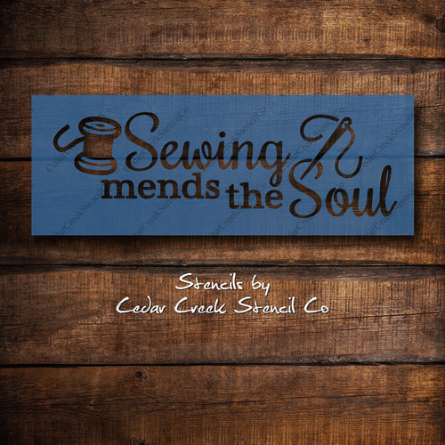 Sewing Mends The Soul reusable stencil, Craft Stencil, Paint Stencil, Sewing Stencil, Faric Stencil, DIY Sign making, washable stencil - Cedar Creek Stencil Co.