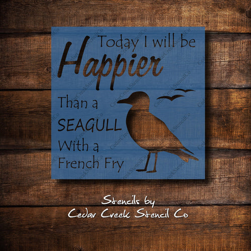 Happier than a seagull with a french fry stencil, beach stencil, happy stencil, reusable stencil, 7mil mylar stencil, sign making stencil - Cedar Creek Stencil Co.