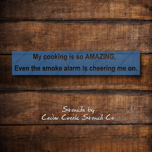 My Cooking Is So AMAZING reusable stencil, mylar stencil, cooking stencil, kitchen stencil, funny stencil, diy sign making stencils - Cedar Creek Stencil Co.