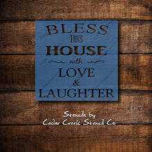 Load image into Gallery viewer, Bless This House With Love And Laughter Stencil, Reusable Stencil, Mylar Craft Stencil, Washable Stencil, Paint Stencil, Stencils for Signs - Cedar Creek Stencil Co.