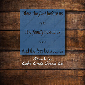 Bless the food before us, the family beside us, and the love between us Stencil, reusable DIY craft stencil, Kitchen stencil - Cedar Creek Stencil Co.