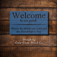 Load image into Gallery viewer, Welcome to our porch stencil, reusable sign stencil, diy sign stencil, craft stencil, porch stencil, outdoor decor stencil, word stencil - Cedar Creek Stencil Co.