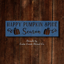Load image into Gallery viewer, Happy Pumpkin Spice Season Reusable Stencil, Fall and Autumn stencil, Halloween stencil, Thanksgiving stencil, Craft stencil, Sign making - Cedar Creek Stencil Co.